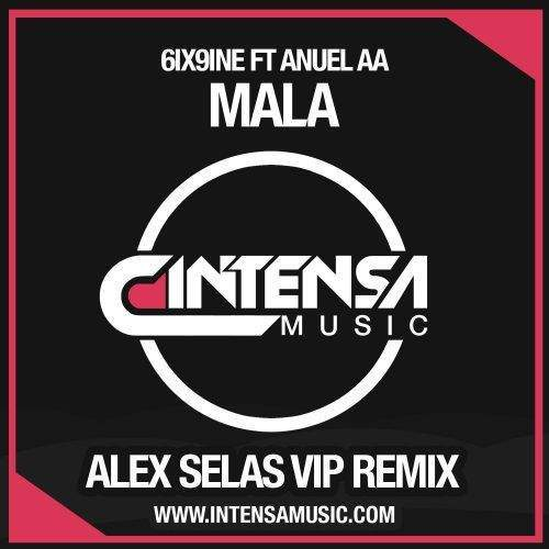 6IX9INE ft Anuel AA - MALA (Alex Selas VIP Remix) PREVIEW 128Kbps