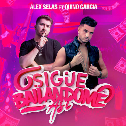 Alex Selas - Sigue Bailandome Así (ft Quino Garcia)