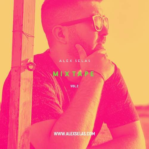 MIXTAPE Vol.2 By Alex Selas